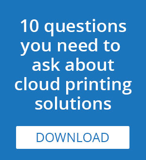 10 quesitons to ask when comparing cloud printing solutions